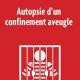 autopsie-confinement-aveugle